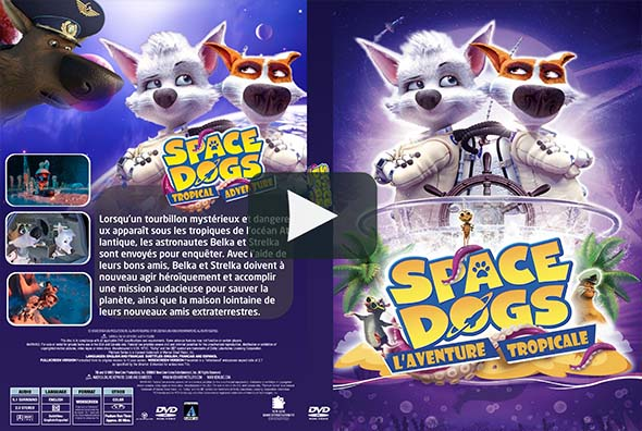 Space Dogs L'aventure Tropicale (2021)