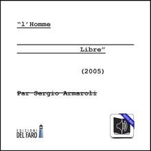L'Homme Libre (Audiolibro) di Sergio Armaroli, 2013, Audiolibro MP3 ISBN: 9788865371893