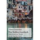 Das Sizilien-Lesebuch Impressionen und Rezepte von der Insel der Götter
