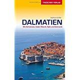 Dalmatien - Mit Adriaküste, Zadar, Sibenik, Split und Dubrovnik (Trescher-Reihe Reisen)