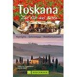 Toskana – Zeit für das Beste Highlights – Geheimtipps – Wohlfühladressen