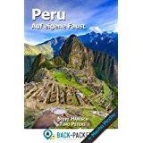Peru auf eigene Faust Peru Reiseführer für Individualreisende (inkl. Machu Picchu)