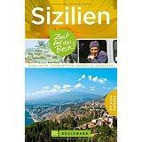 Reiseführer Sizilien Zeit für das Beste. Highlights, Geheimtipps, Wohlfühladressen. Mit Insider-Tipps für Ausflüge...