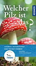 Welcher Pilz ist das 170 Pilze einfach bestimmen (Kosmos-Naturführer Basics)