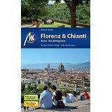 Florenz & Chianti, Siena, San Gimignano Reiseführer mit vielen praktischen Tipps.