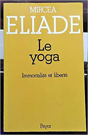 Le Yoga -Mircéa Iliade