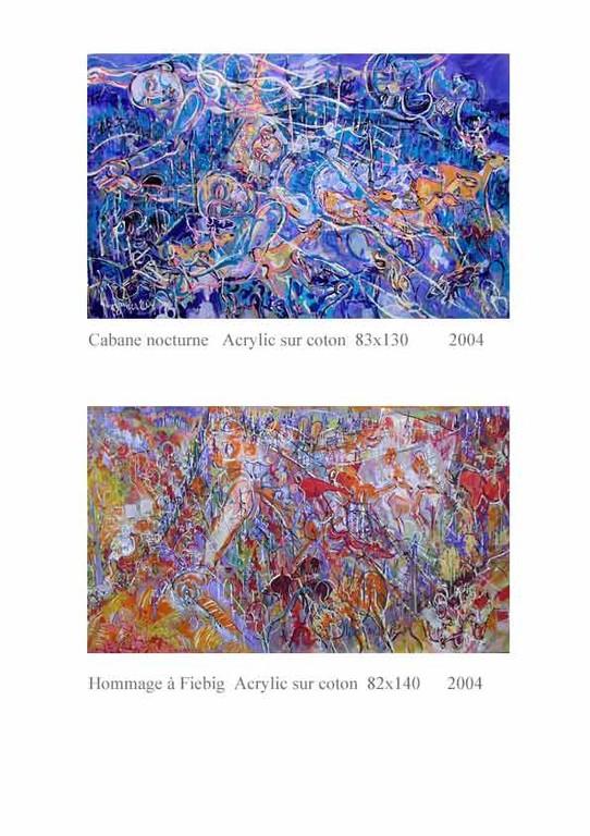 Cabane nocturne et hommage à Fiebig Acrylic 83 x 130 et 82 x 140  1200€ et 1200€