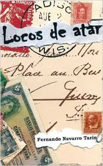 Locos de atar de Fernando Navarro Tarín, no solo es un libro más sobre la guerra civil, sino que es una crítica dura de las barbaries que se cometieron en la guerra por ambos bandos.