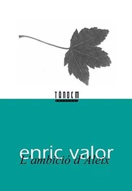La ambición de Aleix, novela de   Enric Valor y Vives (Castalla, 22 de agosto de 1911 - Valencia, 13 de enero de 2000) fue un escritor y gramático valenciano.