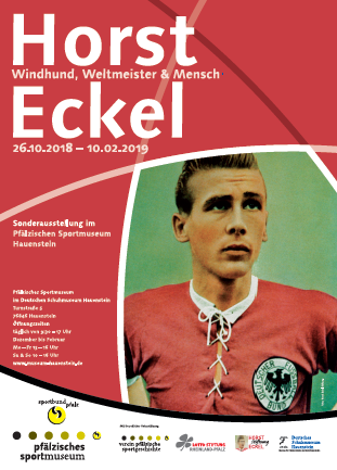 """""""Horst Eckel – Windhund, Weltmeister & Mensch"""" Sonderausstellung im Pfälzischen Sportmuseum in Hauenstein, 26. Oktober bis zum 10. Februar 2019"""
