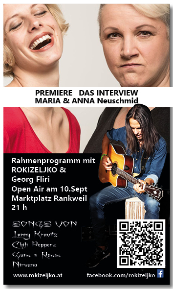 Premiere Kabaret Das Interview mit Maria und Anna Neuschmid mit Rahmenprogramm Rokizeljko Live Musik