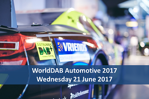 WorldDAB Automotive 2017, mercredi 21 juin 2017, DABplus, DABradio, DAB+