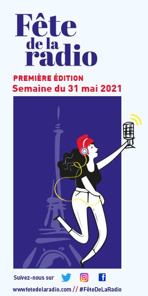 Fête de la Radio, semaine du 31 mai 2021