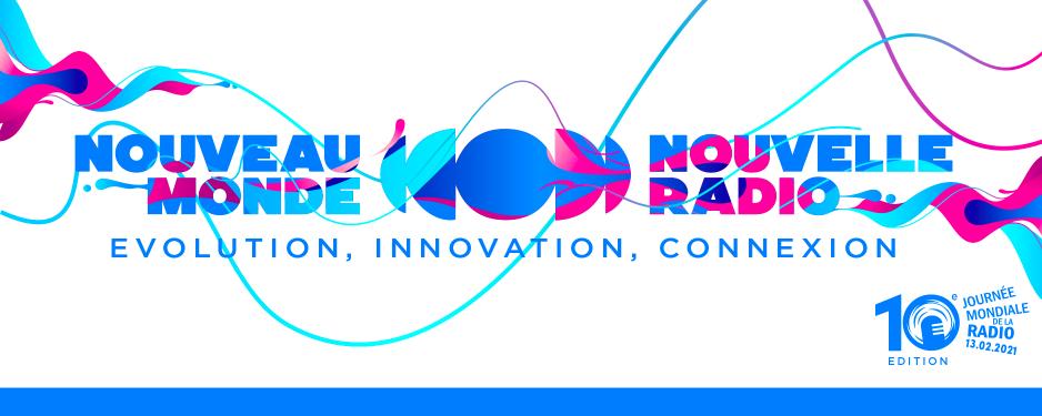 """Journée Mondiale de la Radio 2021, """"Nouveau monde, nouvelle radio"""""""