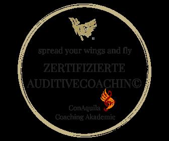 Regula Belinda Schütt ist zertifiziert zum AuditiveCoaching©, Ausbildung bei der ConAquila Coaching Akademie