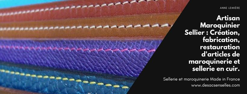 Maroquinerie DeSacsEnSelles® Atelier d'Artisan Maroquinier Sellier : création fabrication, restauration d'articles en cuir SAUMUR (49) France