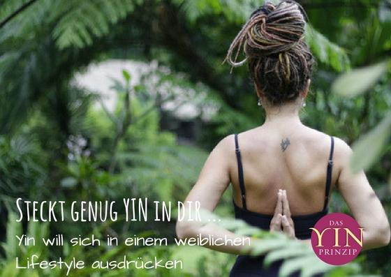 YinPrinzip für mehr Weiblichkeit. Dem Leben mehr Leben geben, mehr Glück erfahren. Weiblicher Lifestyle.