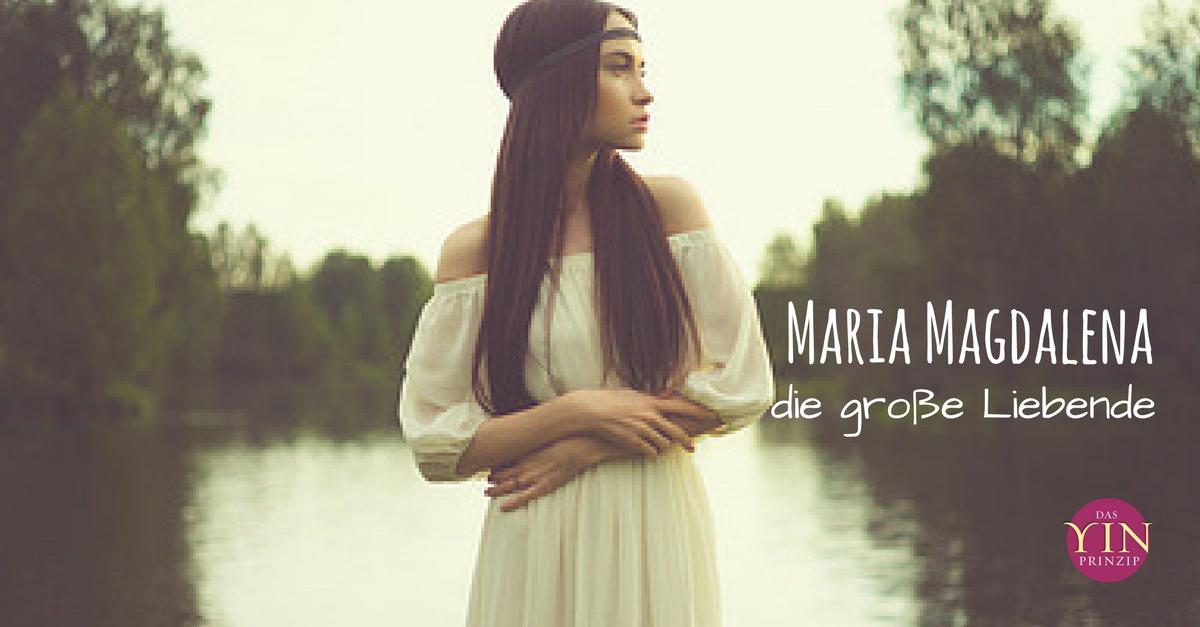 Maria Magdalena - die große Liebende