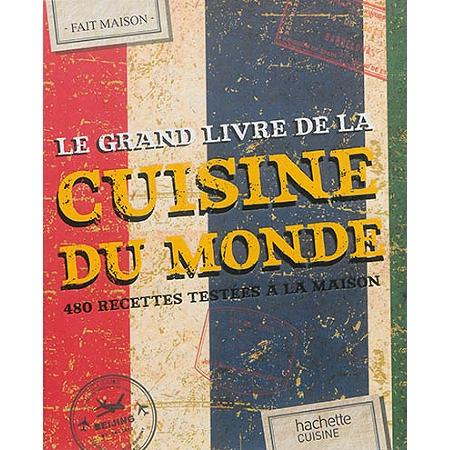 A table autour du monde pr parer son voyage autour du - Le grand livre de la cuisine vegetarienne ...