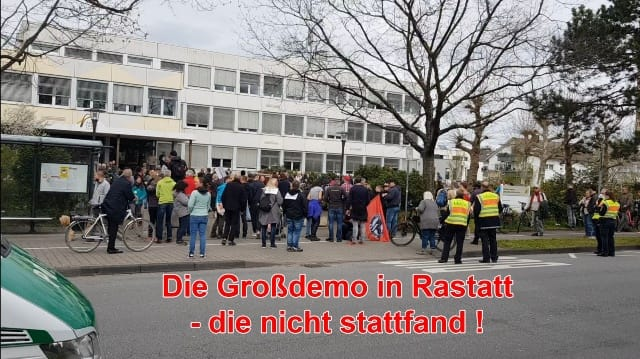 Die Großdemo in Rastatt - die nicht stattfand!