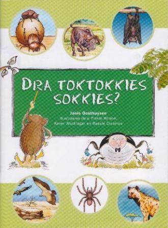 """""""Dra toktokkies sokkies"""" deur Janie Oosthuysen."""