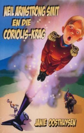 """""""Neil Armstrong Smit en die Coriolis-krag"""" uitgegee deur Zebra Press."""