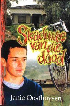 """""""Skaduwee van die dood"""" geskryf deur Janie Oosthuysen, NB Uitgewers."""