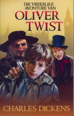 """Hierdie Dickens-verhaal is in Afrikaans vertaal as """"Die verskriklike avonture van Oliver Twist""""."""