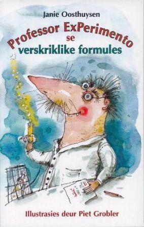"""""""Professor ExPerimento se verskriklike formules"""", NB Uitgewers, illustrasies deur Piet Grobler."""
