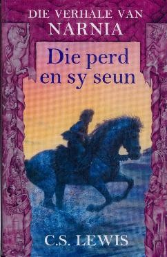 """""""Die perd en sy seun"""" - deel van die Narnia-reeks, vertaal deur Janie Oosthuysen."""