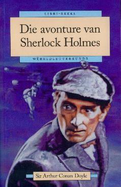 """""""Sherlock Holmes"""" deur Arthur Conan Doyle, in Afrikaans vertaal deur Janie Oosthuysen."""