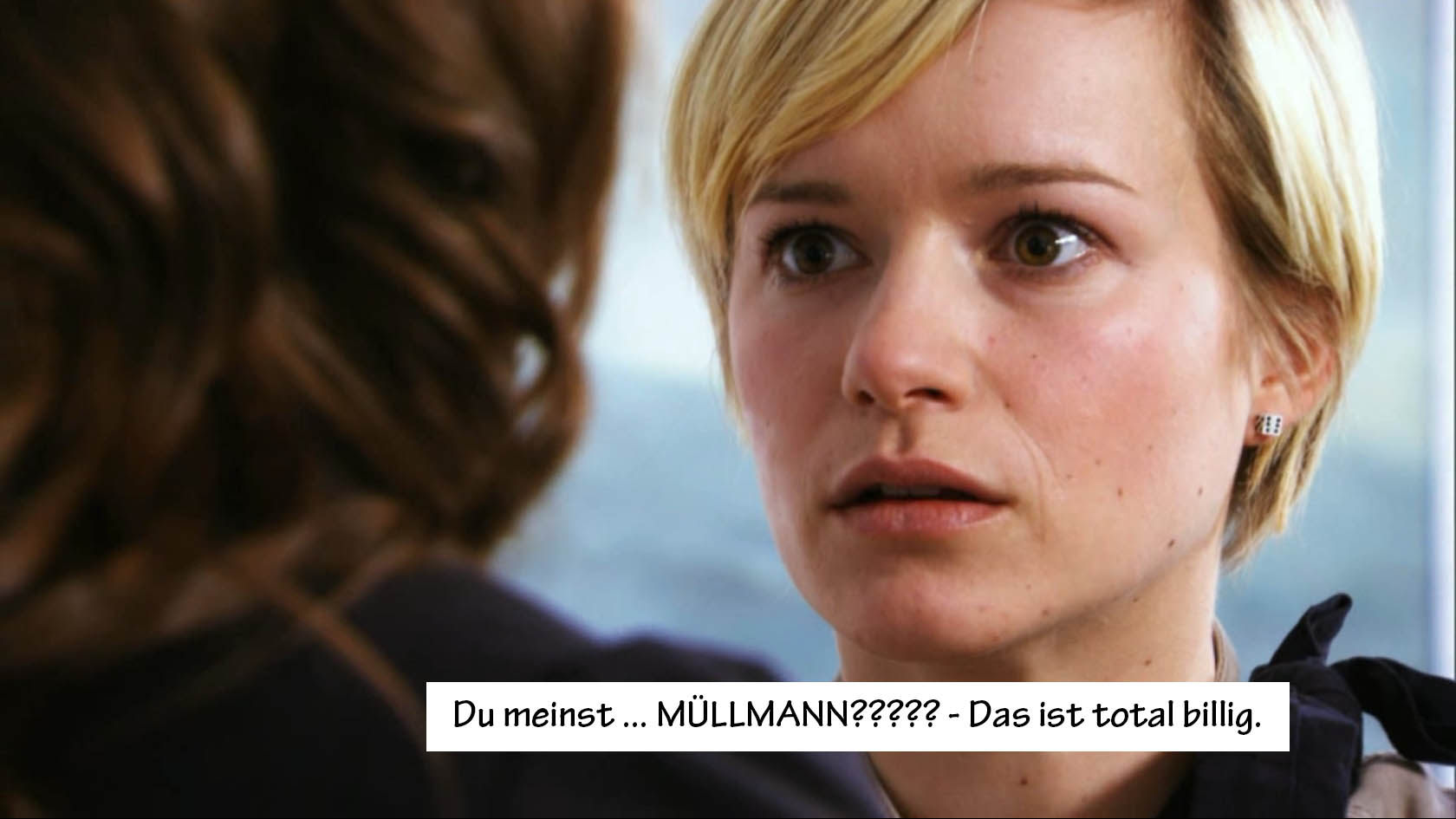 E: You mean … MÜLLMANN???? (= garbage collector) - That's totally trashy.