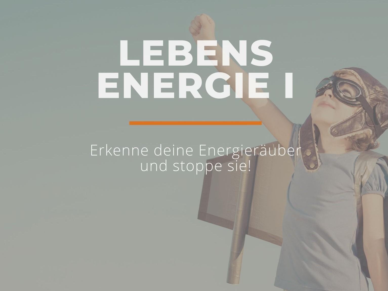 Deine Lebensenergie I