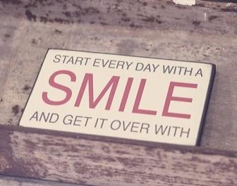 Beginne jeden Tag mit einem Lächeln