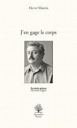J'en gage le corps -Editions de L'Amandier