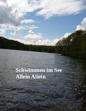 Schwimmen im See: Allein Allein
