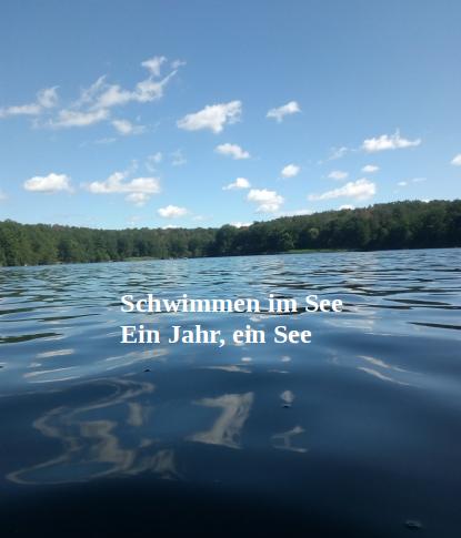 Schwimmen im See: Ein Jahr, ein See