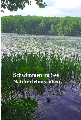 Schwimmem im See- Naturerlebnis adieu