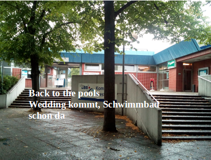 Back to the pools- Wedding kommt, Schwimmbad schon da