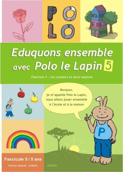 Eduquons ensemble avec Polo le lapin, fascicule 5 (couverture version parents-enfant 3ème maternelle)