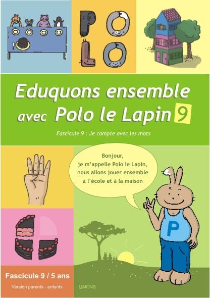 Eduquons ensemble avec Polo le lapin, fascicule 9 (couverture version parents-enfant 3ème maternelle)