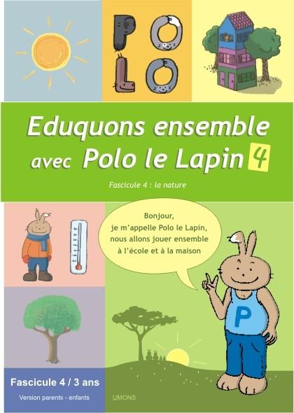 Eduquons ensemble avec Polo le lapin, fascicule 4 (couverture version parents-enfant 1ère maternelle)