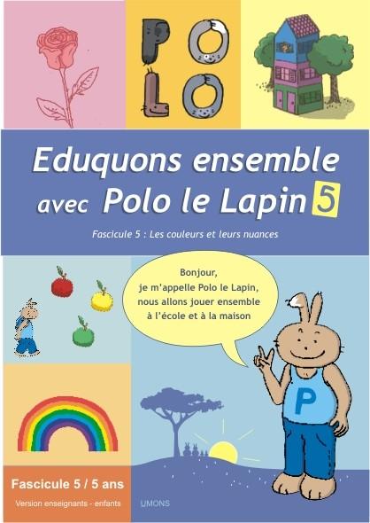 Eduquons ensemble avec Polo le lapin, fascicule 5, couverture farde version enseignants 3ème maternelle