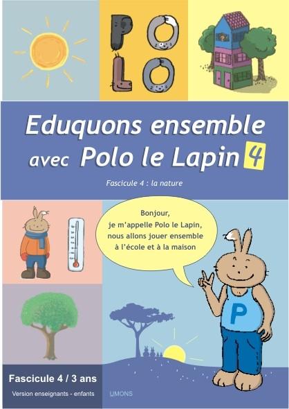 Eduquons ensemble avec Polo le lapin, fascicule 4, couverture farde version enseignants 1ère maternelle