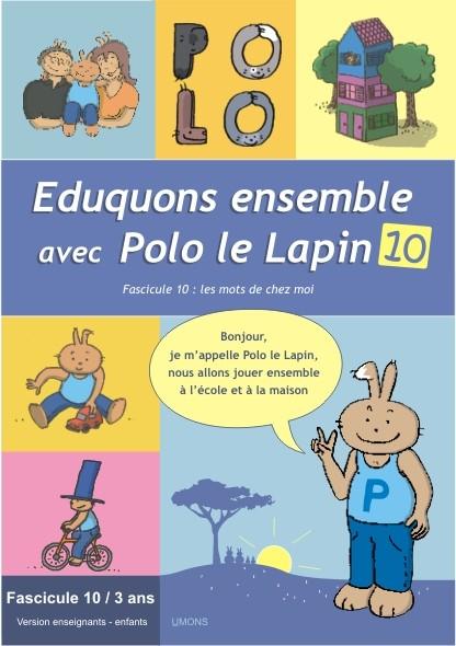 Eduquons ensemble avec Polo le lapin, fascicule 10, couverture farde version enseignants 1ère maternelle