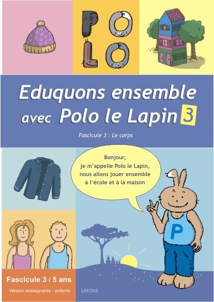 Eduquons ensemble avec Polo le lapin, fascicule 3, couverture farde version enseignants 3ème maternelle