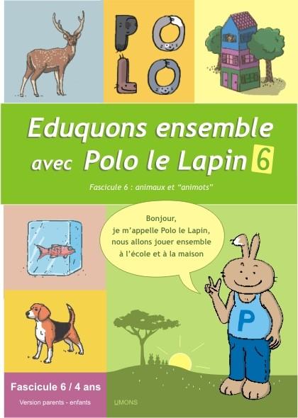 Eduquons ensemble avec Polo le lapin, fascicule 6 (couverture version parents-enfant 2ème maternelle)