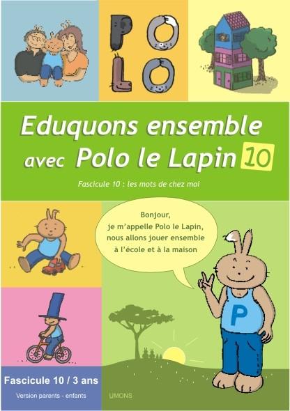 Eduquons ensemble avec Polo le lapin, fascicule 10 (couverture version parents-enfant 1ère maternelle)