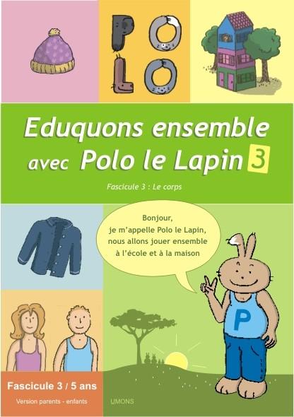 Eduquons ensemble avec Polo le lapin, fascicule 3, couverture farde version parents-enfants 3ème maternelle
