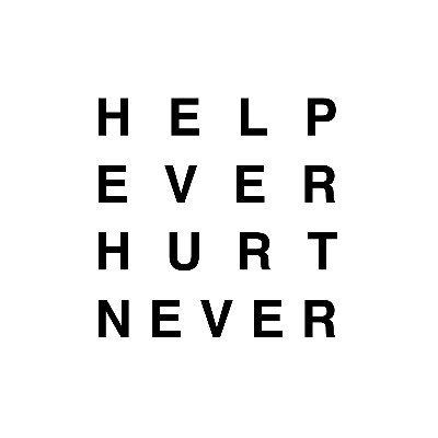 HELP EVER HURT NEVER
